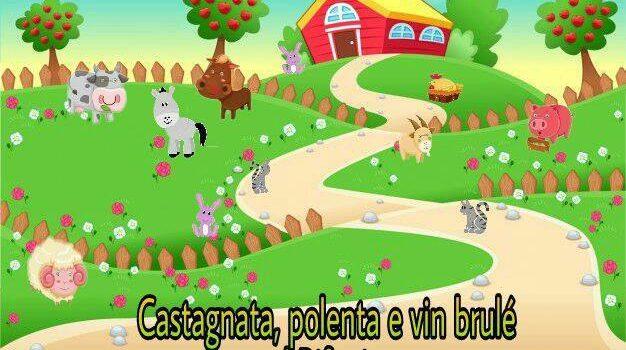 CASTAGNATA, POLENTA E VIN BRULE'!